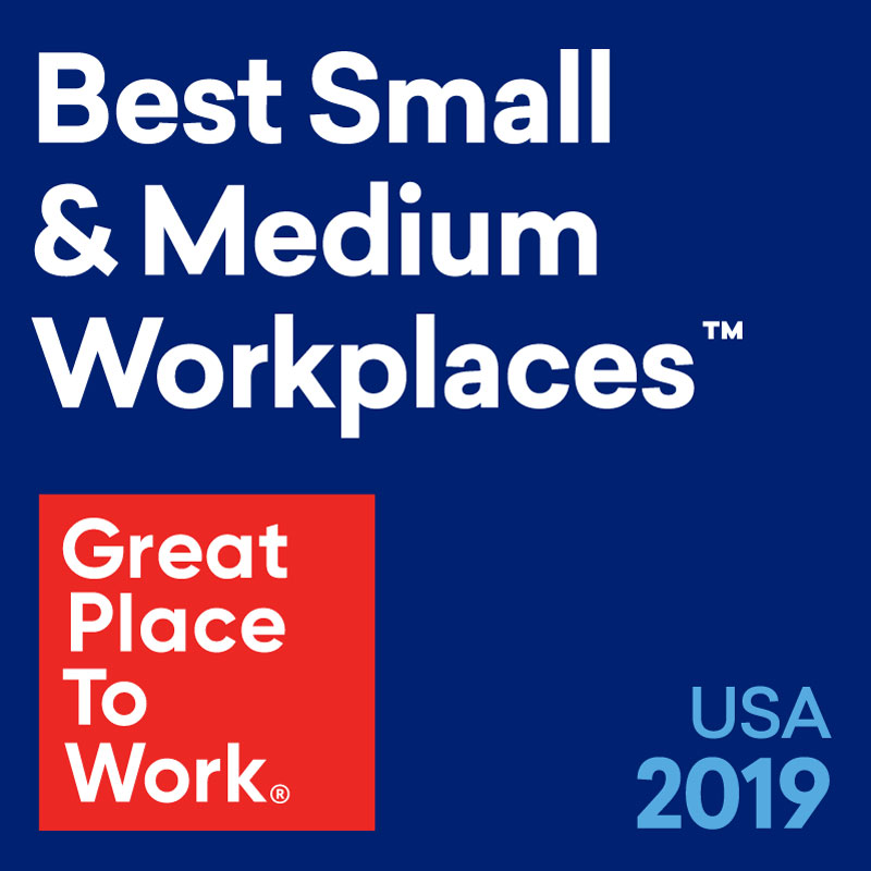 Great Place to Work 2019 Best Small and Medium Workplaces in the USA.